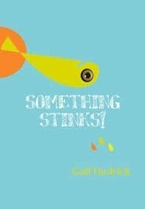 Something Stinks! -- Gail Hedrick | Top of the Heap Reviews | Scoop.it