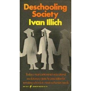 Deschooling Society, Ivan Illich | AJCann | Scoop.it