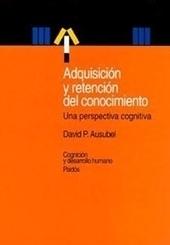 Libro -  Adquisición y retención del conocimiento - Ausubel | Educacion, ecologia y TIC | Scoop.it