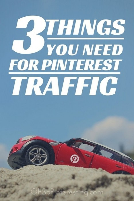 Three things you NEED for Pinterest Traffic | Pinterest | Scoop.it