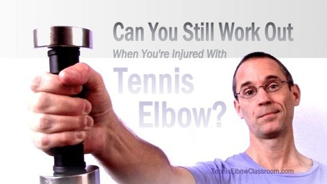 Can You Still Do Strength-Training Exercises When You Have Tennis Elbow?   Tennis Elbow Exercise And Rehab   Scoop.it