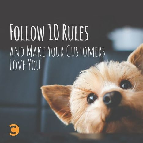 Follow 10 Rules and Make Your Customers Love You | Convince and Convert: Social Media Strategy and Content Marketing Strategy | Culture Map: Digital, Sales & Marketing | Scoop.it