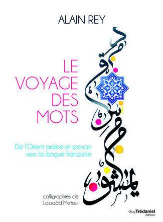 L'extraordinaire Voyage des mots | Le Journal de Quebec | Kiosque du monde : A la une | Scoop.it