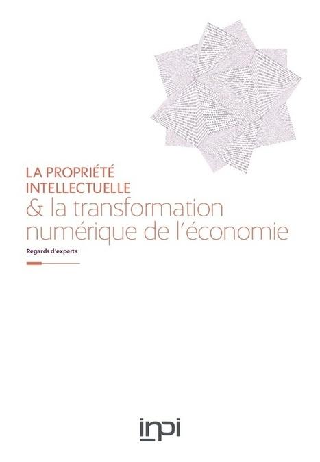#PI Propriété intellectuelle et #transformation #numérique de l'économie | SIVVA | Scoop.it