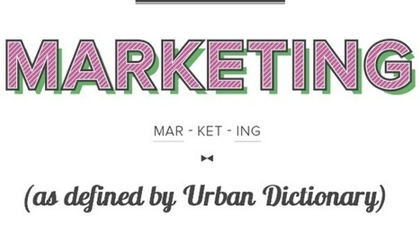 The Urban Dictionary Definitions of What Marketers Do | Estrategias de Gestión del Conocimiento e Innovación Educativa: | Scoop.it