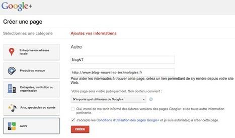 Créer votre page Google+ (Entreprise, produit, marque, arts, sports, blog…) | Le blog des nouvelles technologies : Web, Technologies, Développement, Interopérabilité | Le Statut d'auto-entrepreneur | Scoop.it