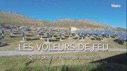 «Les voleurs de feu», un film de Brigitte Chevet sur l'histoire du solaire en France - L'Echo du Solaire   Contexte énergétique   Scoop.it