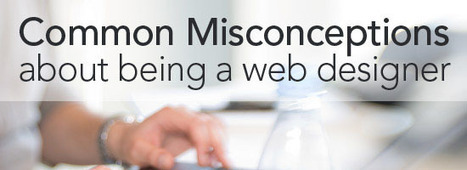 Common Misconceptions about Web Designers | All Things Web Design! | Scoop.it