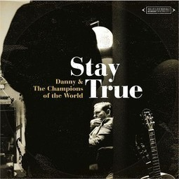 "Danny & The Champions Of The World ""Stay True"" nuevo y fantástico disco 