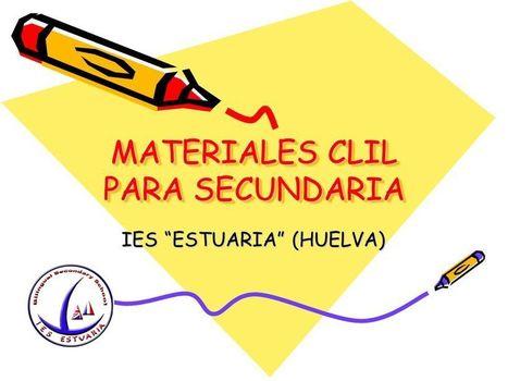 """La presentación """"MATERIALES CLIL PARA SECUNDARIA IES ESTUARIA (HUELVA)""""   Lenguas extranjeras y competencia lingüística   Scoop.it"""