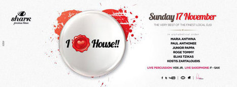 Clubbing: I Love House // SHARK | 17 Nov. 2013 | Thessaloniki | Εκδηλώσεις Θεσσαλονίκη | Scoop.it