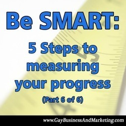 Be SMART: 5 steps to measuring your progress (Part 6 of 6) - Jenn T. Grace, the Professional Lesbian | LGBT Business Community | Scoop.it