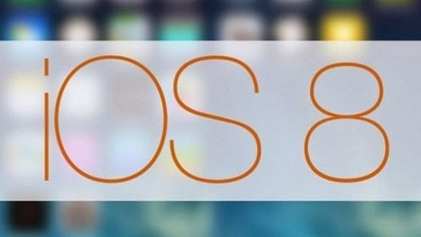 What Makes iOS 8 An Ideal App Platform? | The App Entrepreneur | Scoop.it