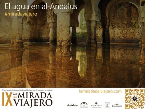 El Agua en al-Andalus, temática de La Mirada del Viajero | Historic Thermal Cities Villes Thermales Historiques | Scoop.it