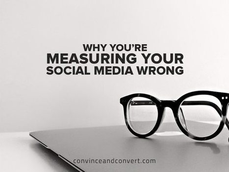 Why You're Measuring Your Social Media Wrong | Social Media, SEO, Mobile, Digital Marketing | Scoop.it