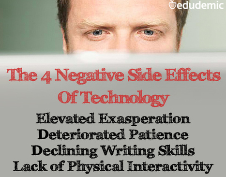 The 4 Negative Side Effects Of Technology - Edudemic - Edudemic | Technology and Communication | Scoop.it