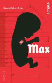 Max - Cohen-Scali Sarah - Gallimard | nouveautés au lycée | Scoop.it
