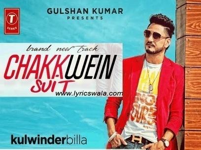 Chakwein Suit Lyrics - Kulwinder Billa | Music Video | Hindi Song Lyrics | Scoop.it