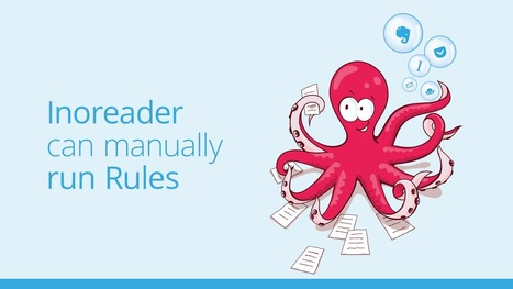Inoreader: you can now apply rules retroactively [not only on new items]   RSS Circus : veille stratégique, intelligence économique, curation, publication, Web 2.0   Scoop.it