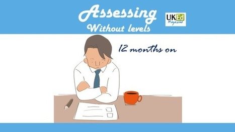 UKEdMag: Assessing Without Levels: …12 Months On by @musingsofmrb – UKEdChat.com | ICTmagic | Scoop.it