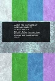 ACTAS DEL II CONGRESO INTERNACIONAL DE VIDEOJUEGOS Y EDUCACIÓN - Todos los firmantes de la obra - Francisco Ignacio Revuelta Domínguez | videojuegos Educativos | Scoop.it