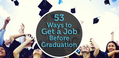 53 Ways to Get a Job Before Graduation | Career Management | Scoop.it