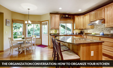 The Organization Conversation: How to Organize Your Kitchen | Kitchen Solvers Franchise | Home Improvement Franchise | Scoop.it