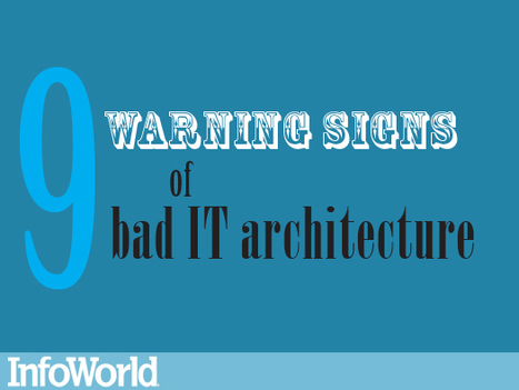 9 warning signs of bad IT architecture | Enterprise Architecture | Scoop.it
