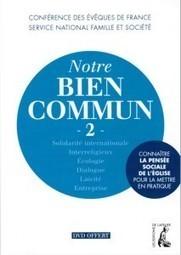 « Notre bien commun 2 » : découvrir la pensée sociale de l'Église   Jésuites de la Province de France   Le Processus du Bien commun : une vision pluridisciplinaire !   Scoop.it
