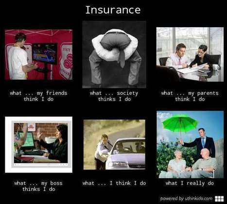 Insurance | What I really do | Scoop.it