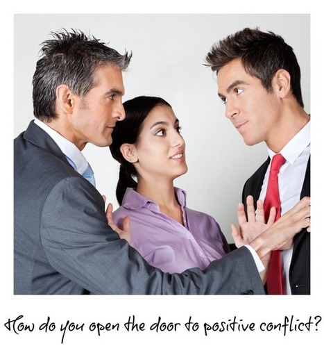 Positive Conflict Is Productive Communication - #bealeader | Leading for High Performance | Scoop.it