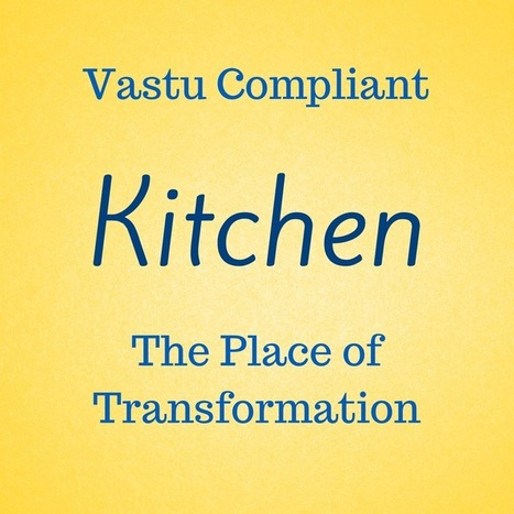 Simple Vastu Tips for Kitchen [DO's and DON'Ts] |VastuShastraGuru.com | Vastu Shastra | Scoop.it