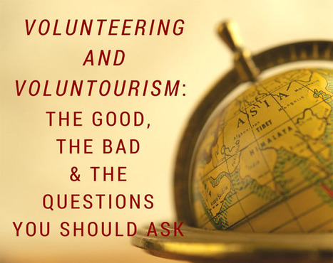 Volunteering and Voluntourism: The Good, The Bad, and The Questions You Should Ask | The sociology of tourism, sport and recreation | Scoop.it