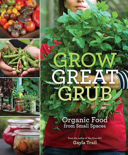 101 Gardening: Grow Great Grub: Organic Food from Small Spaces | Backyard Gardening | Scoop.it