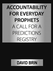Accountability for Everyday Prophets: A Call for a Predictions Registry | Enlightenment Civilization: Looking Forward not Back | Scoop.it