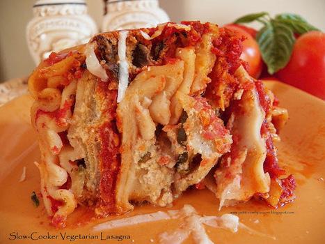 Comfy Cuisine: Slow-Cooker Vegetarian Lasagna | Food for Foodies | Scoop.it