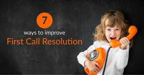 7 Ways To Improve First Call Resolution | Online Help Desk Software | Scoop.it
