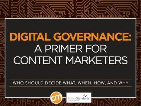 The Basics of Digital Governance: WhatContent Marketers Need to Know | Content Marketing and content sourcing | Scoop.it