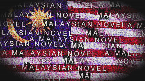 How to talk about Malaysian novels in English without reading any | Bibliobibuli in Malaysia | Scoop.it