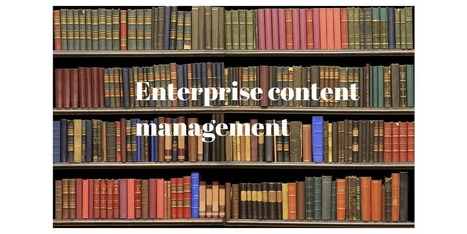 How to Choose A Good Enterprise Content Management (ECM) System For Your Business | Outsourcing | Scoop.it