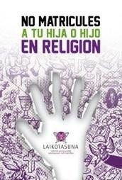 No a la Religión en la Escuela - 10 razones   Prensa Eclesial   Scoop.it