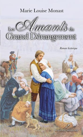 Les amants du Grand Dérangement - Marie Louise Monast | GénéaKat | Scoop.it
