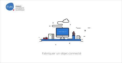[Today] MOOC Fabriquer un objet connecté   Co-construire des savoirs   Scoop.it