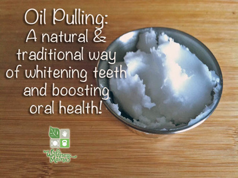 How to use Oil Pulling to Improve Oral Health | The Basic Life | Scoop.it
