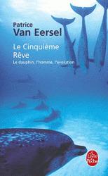 Livre : Le Cinquième Rêve - Le dauphin,.... Patrice Van Eersel - 9782253138235   #Etika Mondo news   Scoop.it