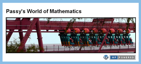 Passy's World of ICT: Passy's World of Mathematics   Math education for the new millenium   Scoop.it