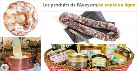 Les produits de l'Aveyron en vente en ligne | L'info tourisme en Aveyron | Scoop.it