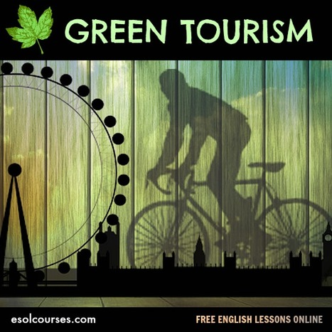 Earth Day - Green Tourism | Topical English Activities | Scoop.it