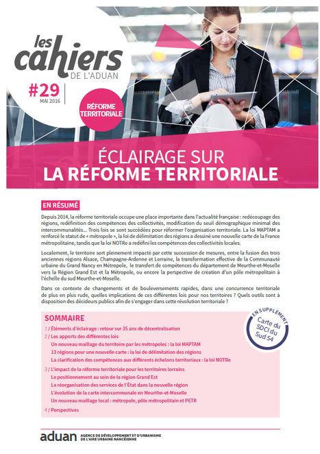 Nancy - Les Cahiers de l'Aduan n°29 réforme territoriale - Eclairage sur la réforme territoriale. Mai 2016   Dernières publications des agences d'urbanisme   Scoop.it