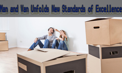 Man and Van Unfolds New Standards of Excellence | Removals | Scoop.it